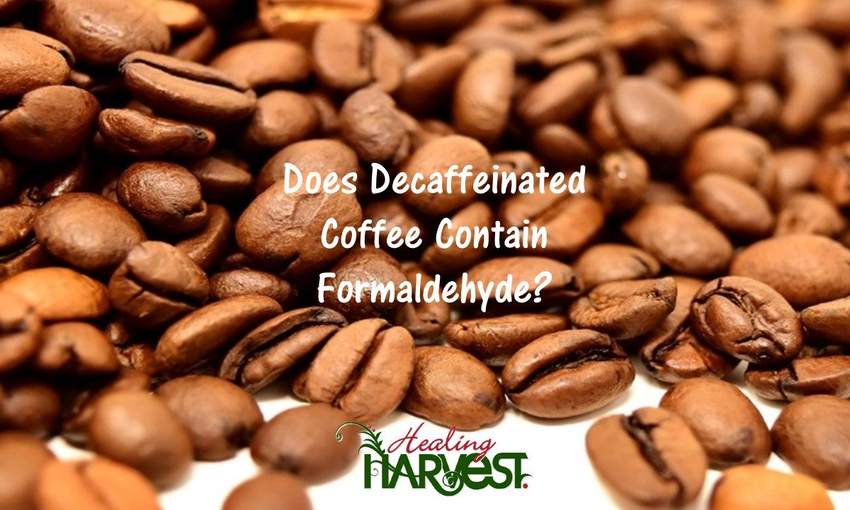 Does Decaffeinated Coffee Contain Formaldehyde